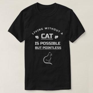 "Camiseta Shirt preta ""LIVING WITHOUT CAT IS POINTLESS """