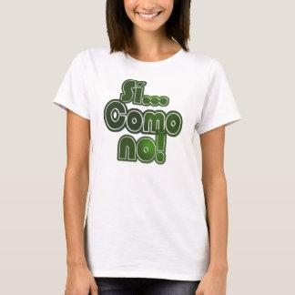 Camiseta Si… Como não!