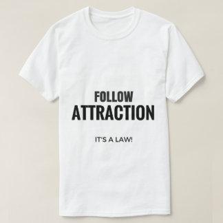 Camiseta Siga a atração (é uma lei)