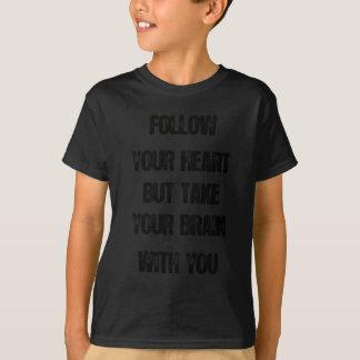 Camiseta siga seu coração mas tome seu cérebro, citações da