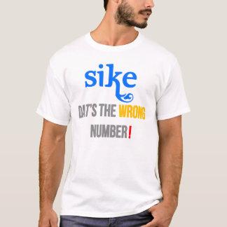 Camiseta Sike! Aquele é o número errado (a paródia da