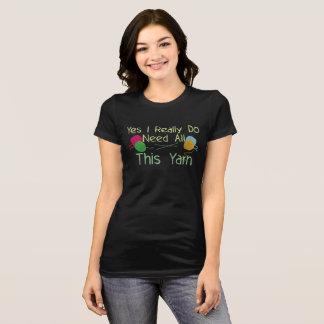Camiseta Sim eu realmente preciso todo este fio