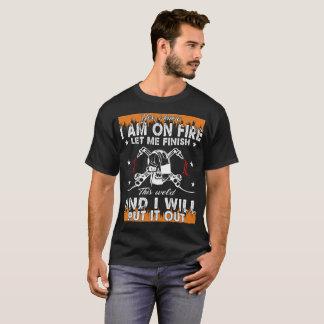 Camiseta Sim eu sei que eu estou no fogo me deixo terminar