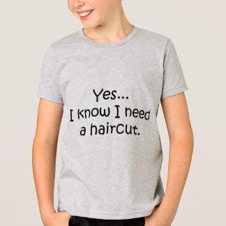 Camiseta Sim eu sei que eu preciso um corte de cabelo