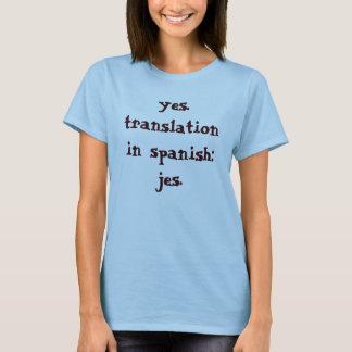 Camiseta sim. tradução no espanhol: jes.