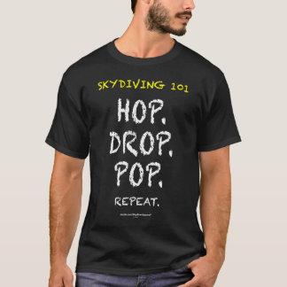 Camiseta Skydiving 101 - Salto. Gota. Pop. Repetição