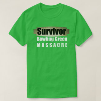 Camiseta Sobrevivente do massacre de Bowling Green