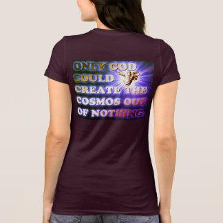 Camiseta Somente o deus poderia criar o cosmos fora de nada