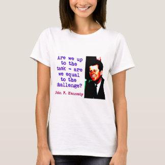 Camiseta Somos nós até a tarefa - John Kennedy