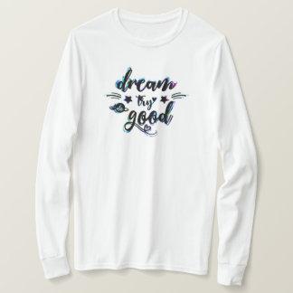 Camiseta Sonho. Tentativa. Faça bom