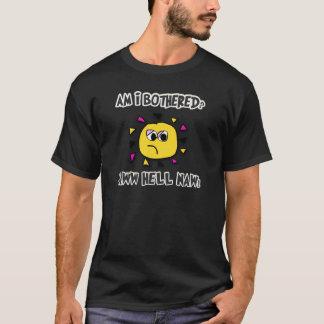 Camiseta Sou eu incomodei o inferno naw-dark2 do aww