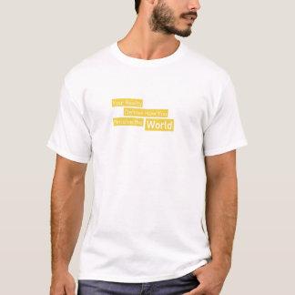 Camiseta Sua realidade define como você percebe o mundo