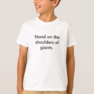 Camiseta Suporte nos ombros dos gigantes