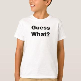 Camiseta Suposição que?