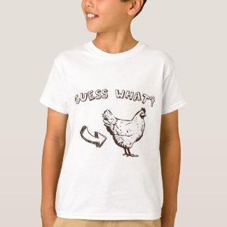 Camiseta Suposição que? Bumbum da galinha