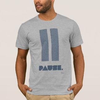 "Camiseta T cabido da ""pausa"""