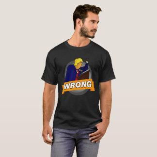 Camiseta T ERRADO de Donald Trump