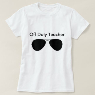 Camiseta T fora de serviço do professor