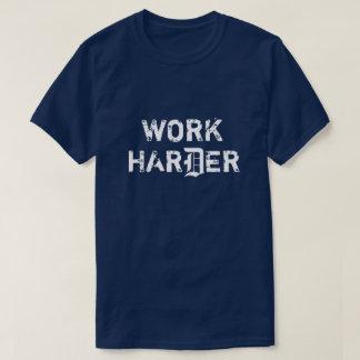 Camiseta T mais duro do trabalho