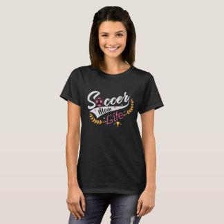 Camiseta T-shirt da vida da mamã do futebol