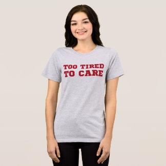 Camiseta T-shirt de Tumblr demasiado cansado ao cuidado