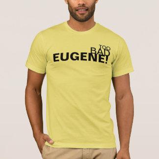 Camiseta T-shirt DEMASIADO MAU #1 de EUGENE