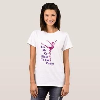 Camiseta T-shirt do balé: Ao Pointe