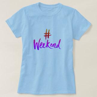 Camiseta T-shirt do fim de semana