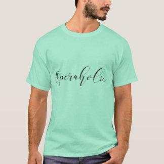 Camiseta T-shirt do roteiro de Operaholic
