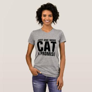 Camiseta T-shirt engraçados do gato, APENAS UM MAIS CAT que