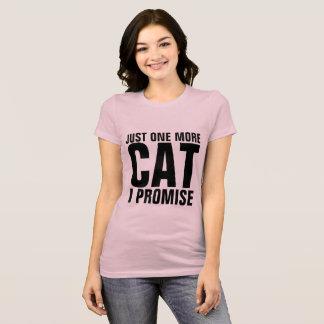 Camiseta T-shirt engraçados do gato, APENAS UM MAIS que EU