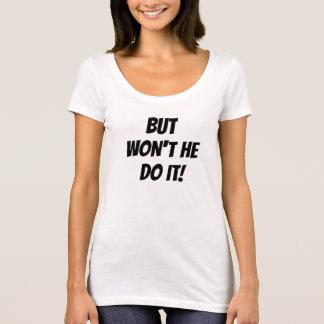 Camiseta T-shirt - MAS NÃO ELE FAZEM-NO
