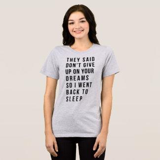 Camiseta T-shirt que disseram não dão acima em seus sonhos