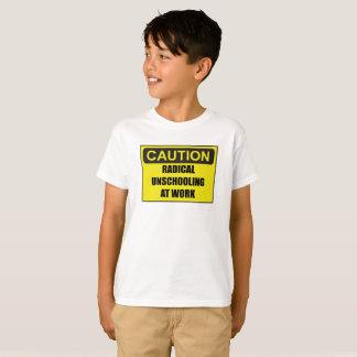 Camiseta T unisex radical de Unschooling do cuidado do