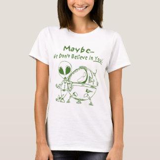 Camiseta Talvez nós não acreditamos em você!