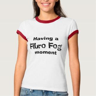 Camiseta Tendo a, névoa fibro, momento