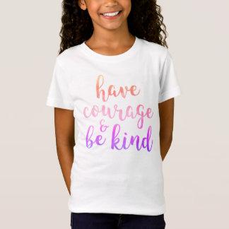 Camiseta Tenha a coragem & seja rosa e roxo amáveis das