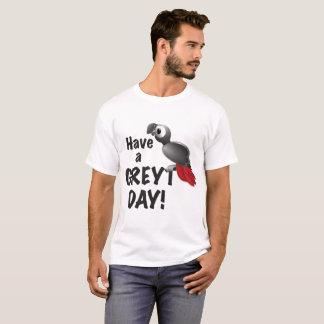 Camiseta Tenha um dia de Greyt - grande papagaio do cinza