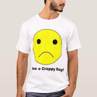 Camiseta Tenha um dia de ínfima qualidade