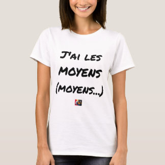 Camiseta TENHO OS MEIOS (MEIOS…) - Jogos de palavras