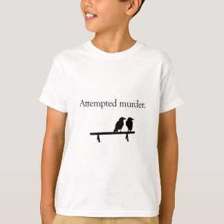 Camiseta Tentativa de assassínio