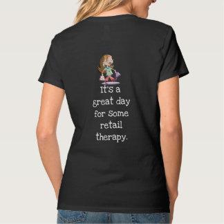 Camiseta Terapia de varejo --- O divertimento cronometra o