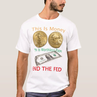 Camiseta Termine o ouro ALIMENTADO é dinheiro