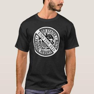 Camiseta Termine o sistema de Fed Federal Reserve