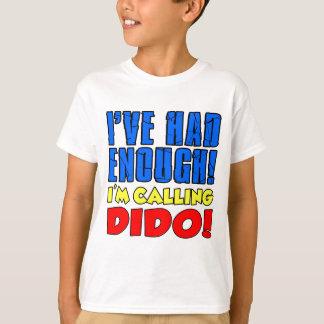 Camiseta Teve bastante Dido de chamada