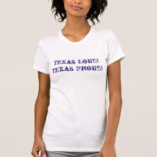 Camiseta Texas ruidosamente! Texas orgulhoso!