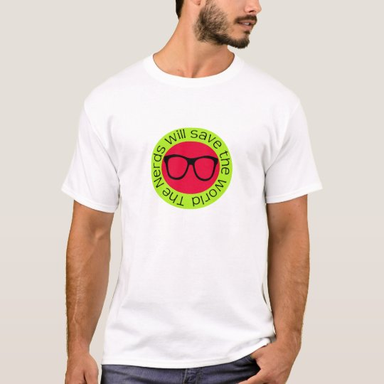 Camiseta The nerds will save the world