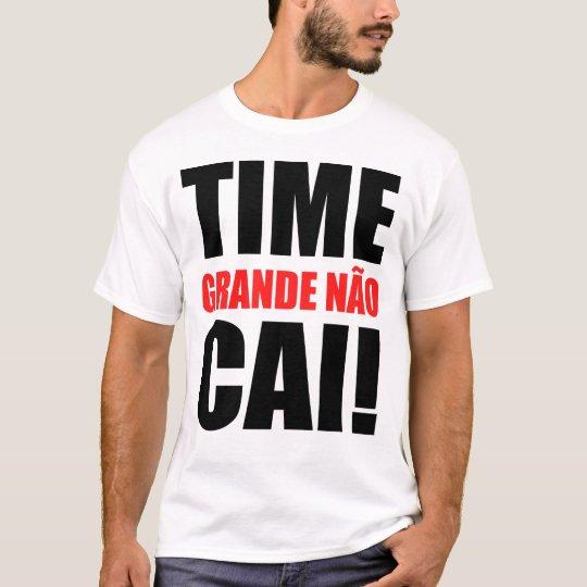 Camiseta TIME GRANDE NÃO CAI (Branca)