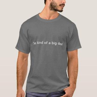 Camiseta Tipo de I'm de uma grande coisa