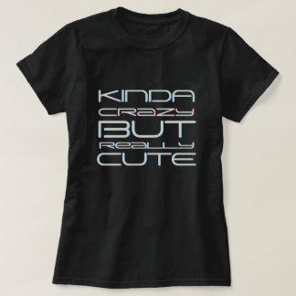 Camiseta Tipo de louco mas de realmente bonito